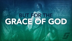 But-For-The-Grace-Of-God