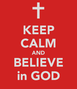keep-calm-and-believe-in-god
