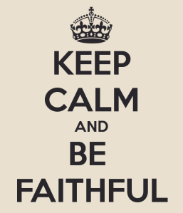 keep-calm-and-be-faithful-11